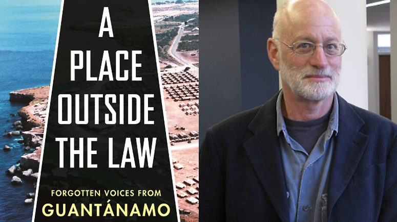professor with book cover titled A Place Outside the Law: Forgotten Voices from Guantanamo Bay